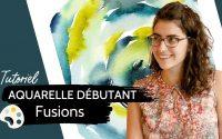 Tutoriel aquarelle - BASES - Fusions [2020] - Tableau 4/5