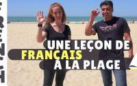 Une leçon de français à la plage avec Nassim: 2 professeurs de français + 10 expressions françaises!