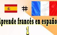 Apprendre le français en espagnol |Aprender francés |, pour débutants, leçon: 1