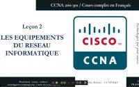 CCNA 200-301 en Français - Leçon 2  : Les équipements du réseau informatique