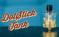 Clearomiseur DotStick Tank Dotmod | Tutoriel FR
