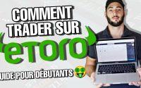 Comment TRADER Sur ETORO (Tutoriel Débutant 2020)