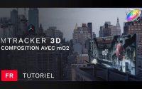 Composition avancée avec mTracker3D et mO2 - Tutoriel approfondi dans Motion d'Apple - MotionVFX