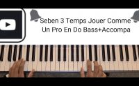 Cours de Seben Piano 3 Temps Tutoriel Piano Seben en Do Seben 3 Temps