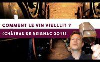 Dégustation pratique : Comprendre comment le vin vieillit (Château de Reignac 2011) – Leçon n°105
