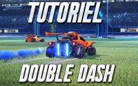 Double Dash Rapidement ! - Tutoriel Rocket League FR