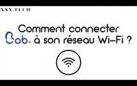 [FR] Tutoriel - Comment connecter Bob à son réseau Wi-Fi et le lier à son compte Daan Tech ?