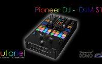 JULIEN TOURNADRE TUTORIELS - TUTORIEL MATERIEL - PIONEER DJ - DJM S11