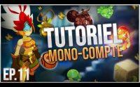 LE MEILLEUR TUTORIEL DOFUS | STUFF 140 | LVL 1 A 200 EN MONO-COMPTE | EPISODE 11