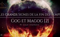 [Leçon #19] Gog et Magog [2] | Zayd Imamane