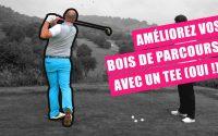 Leçon de golf : Améliorez votre contact avec les bois de parcours grâce à un tee !