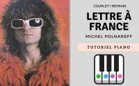 Lettre a France - Polnareff - Piano tutoriel Facile