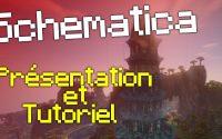 Schematica : Présentation et tutoriel !