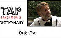 Tap Dance Dictionary / OUT-IN / Dictionnaire des pas de claquettes - Tutoriel - Tutorial - TDW