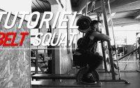 Tutoriel #22 | Belt Squat