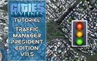 Tutoriel Cities Skylines - Traffic Manager President Edition V11.5 !