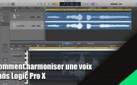 Tutoriel Logic Pro X (en Français): comment harmoniser une voix.