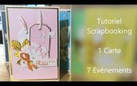 Tutoriel carte scrapbooking : 1 Carte pour 7 Evènements !
