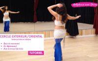 Tutoriel gratuit de Danse Orientale/Bellydance - Le Cercle extérieur/Oriental