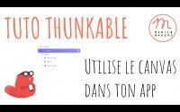 Utilise le canvas dans ton application avec Thunkable - Tutoriel Magic Makers