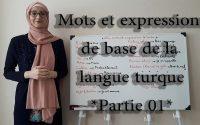 Apprendre le turc *** Leçon N02: Mots et expressions de base de la langue turque *Partie 01*