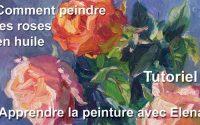 Comment peindre les roses à l'huile. Tutoriel