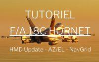 DCS World // F/A 18C Tutoriel - On fait le tour des nouveautés, HMCS, NAVGRID, AZ/EL Page !