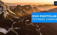 DxO PhotoLab 4 Tutoriel Complet