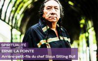 Ernie LaPointe : leçon de spiritualité de l'arrière-petit-fils du chef Sioux Sitting Bull .