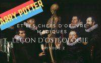 Harry Potter et les chefs d'oeuvre magiques #2 - La leçon d'ostéologie du Dr Egbertsz - HARRY POTTER