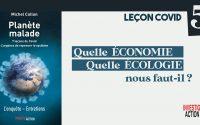 LEÇON COVID N°5 : Quelle économie, quelle écologie nous faut-il ?