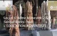 Leçon 6 : Questionnaire JA, Sabbat après-midi 31 Octobre 2020, L'éducation adventiste