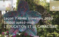 Leçon 7 : Questionnaire JA, Sabbat après-midi 7 Novembre 2020, L'éducation et le caractère