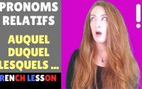 Pronoms relatifs composés - Compound relative pronouns - Leçon de français - French lesson