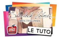 SHERLOCK HOLMES DETECTIVE CONSEIL - Le Tutoriel