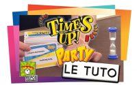 TIME'S UP ! Party - Le Tutoriel