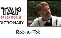 Tap Dance Dictionary / RAT-A-TAT / Dictionnaire des pas de claquettes - Tutoriel - Tutorial - TDW