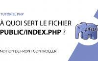 Tutoriel PHP - Notion de front contrôleur