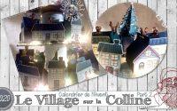"""[Tutoriel] """"Calendrier de l'Avent * Village sur la Colline _ Partie 2"""" par Coul'Heure Papier"""