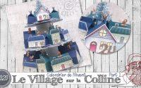 """[Tutoriel] """"Calendrier de l'Avent * Village sur la Colline"""" par Coul'Heure Papier"""
