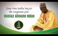 Une très belle leçon de sagesse par Oustaz Alioune Ndao