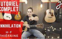 APPRENDRE À JOUER «ANNIHILATION» DE H-F THIÉFAINE À LA GUITARE ACOUSTIQUE - Cours de Guitare