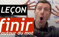 Comment apprendre du VOCABULAIRE   leçon de français autour de FINIR