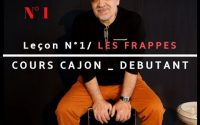 Cours CAJON débutant en 10 leçons : Leçon N°#1 :  LES FRAPPES