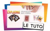 EXPLODING KITTENS - Le Tutoriel