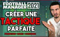 GUIDE CRÉATION DE TACTIQUES SUR FOOTBALL MANAGER 2021  - Tutoriel Guide #FM21