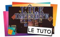L'ÎLE INTERDITE - Le Tutoriel