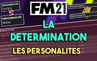 LA DÉTERMINATION, ATTRIBUT LE PLUS IMPORTANT SUR FOOTBALL MANAGER 2021 ? - Tutoriel Guide #FM21