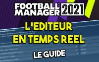 L'ÉDITEUR EN TEMPS REEL SUR FOOTBALL MANAGER 2021  - Tutoriel Guide #FM21