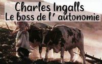 La leçon d'autonomie en société par Charles Ingalls - Tintintinlin tintinlin